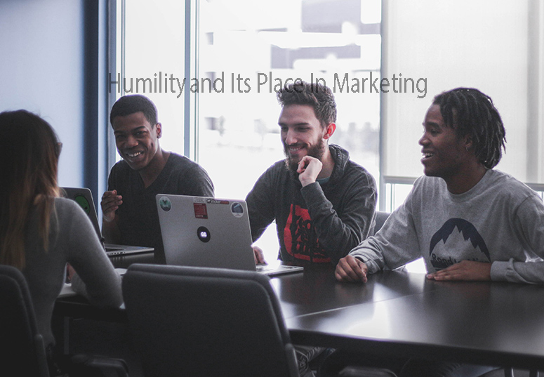 Humility and Its Place In Marketing