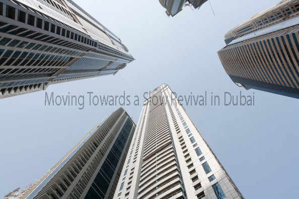 Moving Towards a Slow Revival in Dubai